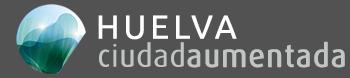 Huelva Aumentada Smart City – Ciudad Aumentada